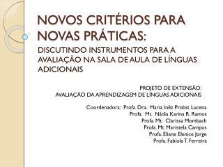 NOVOS CRITÉRIOS PARA NOVAS PRÁTICAS: