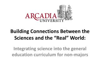 Building Connections Between the Sciences and the �Real� World: