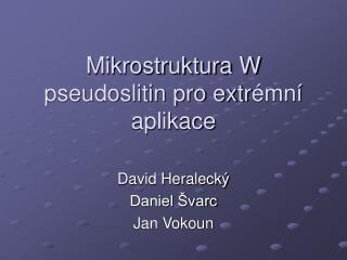 Mikrostruktura W pseudoslitin pro extr émní aplikace