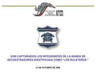"""SON CAPTURADOS LOS INTEGRANTES DE LA BANDA DE SECUESTRADORES IDENTIFICADA COMO """"LOS RULETEROS """""""