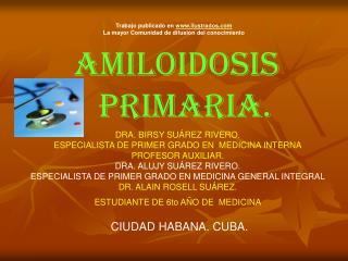 DRA. BIRSY SU�REZ RIVERO. ESPECIALISTA DE PRIMER GRADO EN  MEDICINA INTERNA PROFESOR AUXILIAR.