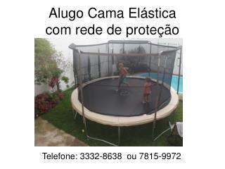 Alugo Cama Elástica com rede de proteção