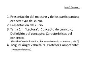 Presentación del maestro y de los participantes;  expectativas del curso. Presentación del curso.