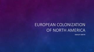 EUROPEAN COLONIZATION OF North America