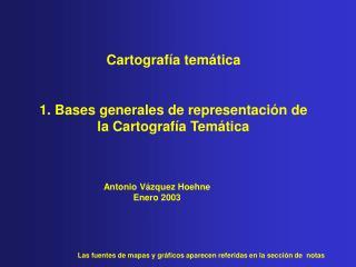 Cartografía temática 1. Bases generales de representación de la Cartografía Temática