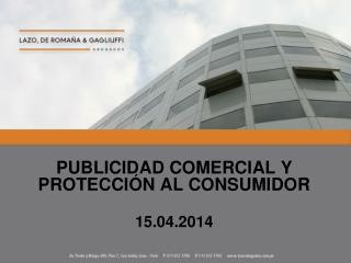 PUBLICIDAD COMERCIAL Y PROTECCIÓN AL CONSUMIDOR 15.04.2014