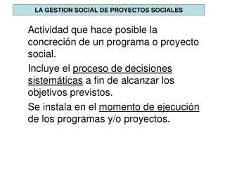 LA GESTION SOCIAL DE PROYECTOS SOCIALES