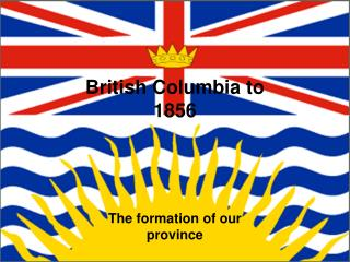 British Columbia to 1856