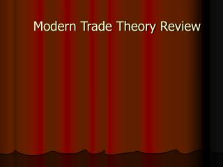 Modern Trade Theory Review