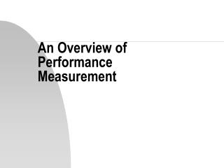 An Overview of Performance Measurement