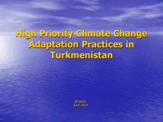 High Priority Climate Change Adaptation  Practices  in Turkmenistan