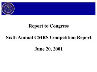 Report to Congress Sixth Annual CMRS Competition Report June 20, 2001