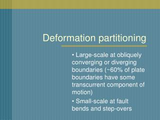 Deformation partitioning