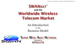 SWAN SAT * and the Worldwide Wireless  Telecom Market