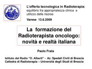 La  formazione del Radioterapista oncologo: novità e realtà italiana
