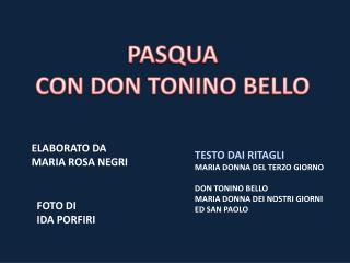 PASQUA CON DON TONINO BELLO