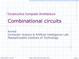 Constructive Computer Architecture Combinational circuits Arvind