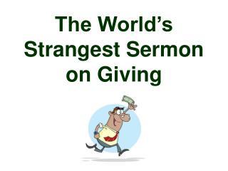 The World's Strangest Sermon on Giving