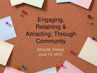 Engaging, Retaining & Attracting: Through Community
