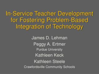 In-Service Teacher Development  for Fostering Problem-Based Integration of Technology