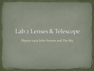 Lab 2 Lenses & Telescope