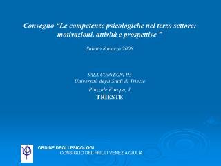 """Convegno """"Le competenze psicologiche nel terzo settore: motivazioni, attività e prospettive """""""