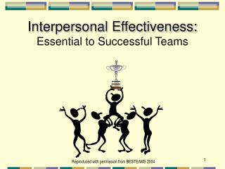 Interpersonal Effectiveness: Essential to Successful Teams