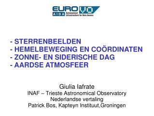 Giulia Iafrate INAF – Trieste Astronomical Observatory Nederlandse vertaling