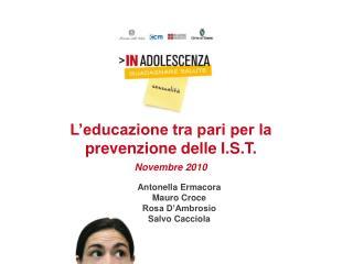 L�educazione tra pari per la prevenzione delle I.S.T. Novembre 2010