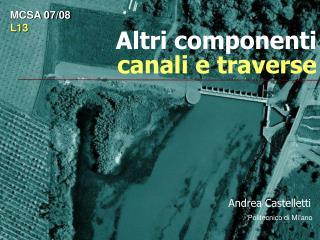 Altri componenti canali e traverse