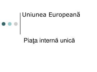 Uniunea European ă