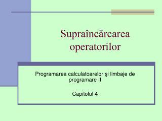 Supraîncărcarea operatorilor