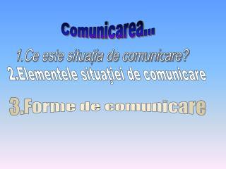 Comunicarea...