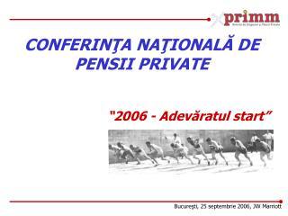 """ 2006 - Adevăratul start """