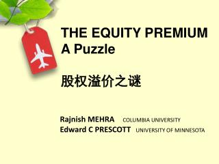 THE EQUITY PREMIUM  A Puzzle 股权溢价之谜