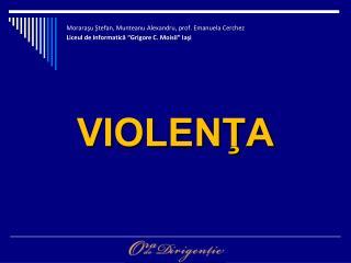 VIOLENŢA