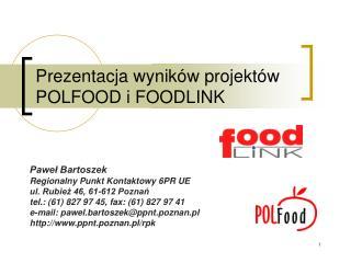 Prezentacja wyników projektów POLFOOD i FOODLINK