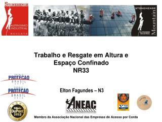 Trabalho e Resgate em Altura e Espaço Confinado NR33  Elton Fagundes – N3