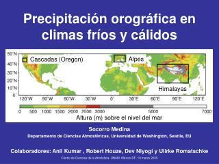 Precipitación orográfica en climas fríos y cálidos