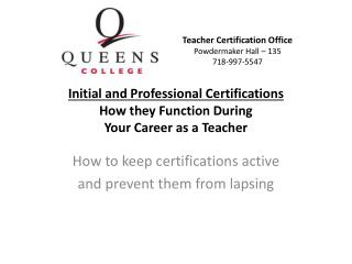 Initial and Professional Certifications  How they Function During  Your  Career as a Teacher