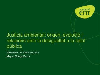 Justícia ambiental: origen, evolució i relacions amb la desigualtat a la salut  pública