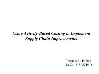 Using Activity-Based Costing to Implement Supply Chain Improvements