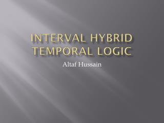 Interval Hybrid Temporal Logic
