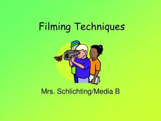 Filming Techniques