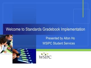 Welcome to Standards Gradebook Implementation