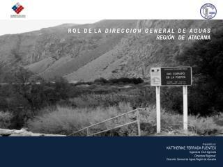 Preparado por: KATTHERINE FERRADA FUENTES Ingeniera  Civil Agrícola Directora Regional