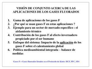 VISIÓN DE CONJUNTO ACERCA DE LAS APLICACIONES DE LOS GASES FLUORADOS