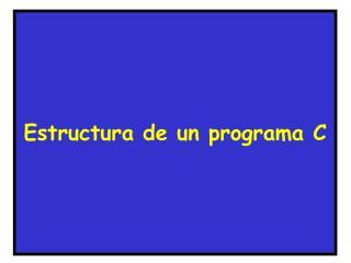 Estructura de un programa C