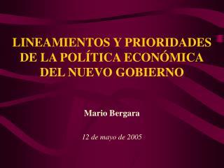 LINEAMIENTOS Y PRIORIDADES DE LA POLÍTICA ECONÓMICA DEL NUEVO GOBIERNO