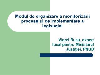 Modul de organizare a monitoriz?rii procesului de implementare a legisla?iei